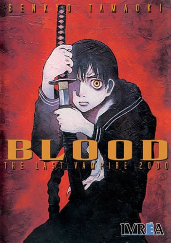 Blood. The last vampire 2000